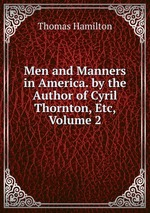 Men and Manners in America. by the Author of Cyril Thornton, Etc, Volume 2