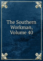 The Southern Workman, Volume 40