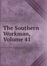 The Southern Workman, Volume 41