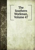 The Southern Workman, Volume 47