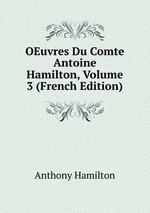 OEuvres Du Comte Antoine Hamilton, Volume 3 (French Edition)