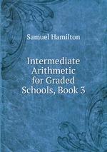 Intermediate Arithmetic for Graded Schools, Book 3