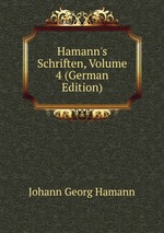 Hamann`s Schriften, Volume 4 (German Edition)