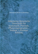 Allgemeine Botanische Zeitschrift Fr Systematik, Floristik, Pflanzengeographie ., Volume 1 (German Edition)