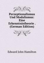 Perzeptionalismus Und Modalismus: Eine Erkenntnistheorie . (German Edition)