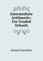 Intermediate Arithmetic: For Graded Schools