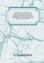 Le Guide De La Conversation Brsilienne Et Franaise En Trois Parties: La Premire Contenant Un Vocabulaire De Mots Usuels Par Ordre Alphabtique; La . Recueil D`idiotismes D`expre (French Edition)