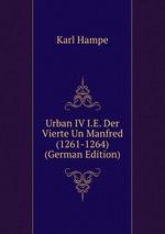 Urban IV I.E. Der Vierte Un Manfred (1261-1264) (German Edition)