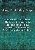 Enumeratio Muscorum: Hactenus in Provinciis Brasiliensibus Rio De Janeiro Et So Paulo Detectorum (Latin Edition)