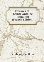 OEuvres Du Comte Antoine Hamilton (French Edition)