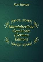 Mittelalterliche Geschichte (German Edition)