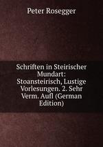Schriften in Steirischer Mundart. Stoansteirisch, Lustige Vorlesungen