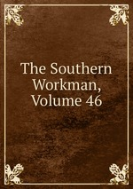 The Southern Workman, Volume 46