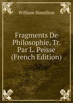 Fragments De Philosophie, Tr. Par L. Peisse (French Edition)