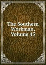 The Southern Workman, Volume 45
