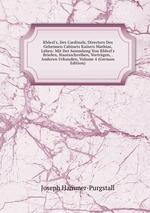 Khlesl`s, Des Cardinals, Directors Des Geheimen Cabinets Kaisers Mathias, Leben: Mit Der Sammlung Von Khlesl`s Briefen, Staatsschreiben, Vortrgen, . Anderen Urkunden, Volume 4 (German Edition)