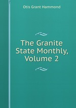 The Granite State Monthly, Volume 2