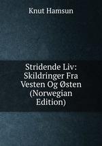Stridende Liv: Skildringer Fra Vesten Og sten (Norwegian Edition)