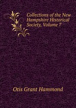 Collections of the New Hampshire Historical Society, Volume 7