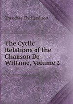 The Cyclic Relations of the Chanson De Willame, Volume 2