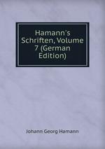 Hamann`s Schriften, Volume 7 (German Edition)