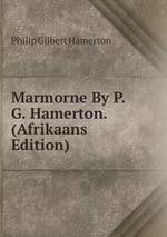 Marmorne By P.G. Hamerton. (Afrikaans Edition)
