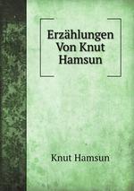Erzhlungen Von Knut Hamsun