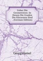 Ueber Die Geometrieen: In Denen Die Graden Die Krzesten Sind . (German Edition)