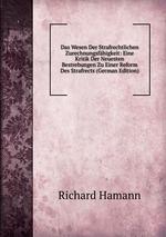 Das Wesen Der Strafrechtlichen Zurechnungsfhigkeit: Eine Kritik Der Neuesten Bestrebungen Zu Einer Reform Des Strafrects (German Edition)