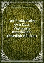 Om Fraktaftalet Och Dess Vigtigaste Rttsfljder (Swedish Edition)