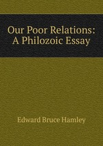 Our Poor Relations: A Philozoic Essay