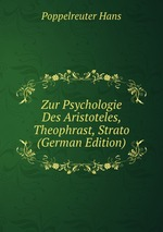 Zur Psychologie Des Aristoteles, Theophrast, Strato (German Edition)