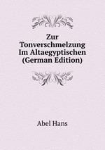 Zur Tonverschmelzung Im Altaegyptischen (German Edition)
