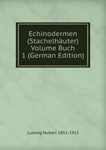 Echinodermen (Stachelhuter) Volume Buch 1 (German Edition)