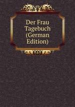 Der Frau Tagebuch (German Edition)