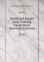 Gottfried Keller und Ludwig Feuerbach