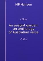 An austral garden: an anthology of Australian verse