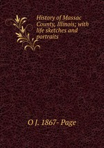 History of Massac County, Illinois; with life sketches and portraits