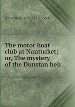 The motor boat club at Nantucket; or, The mystery of the Dunstan heir