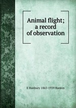 Animal flight; a record of observation