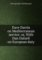 Dave Darrin on Mediterranean service: or, With Dan Dalzell on European duty