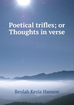 Poetical trifles; or Thoughts in verse