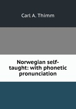 Norwegian self-taught: with phonetic pronunciation