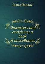 Characters and criticisms; a book of miscellanies