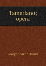 Tamerlano; opera