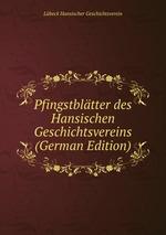 Pfingstbltter des Hansischen Geschichtsvereins (German Edition)