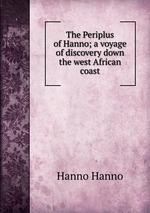 The Periplus of Hanno; a voyage of discovery down the west African coast