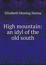High mountain: an idyl of the old south
