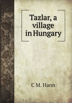 Tazlar, a village in Hungary