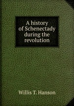 A history of Schenectady during the revolution